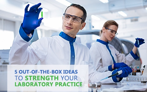 5 Out-of-the-Box Ideas to Strengthen Your Laboratory Practice