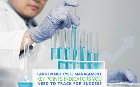 Top 5 Lab Revenue Cycle Management Key Points Indicators You Need To Track For Success