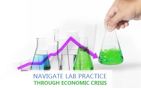 Navigate Your Lab Practice Through Economic Crisis and Instability