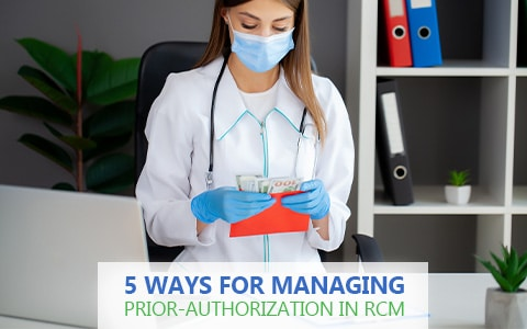 Apply These 5 Secret Ways For Managing Prior-Authorization In RCM